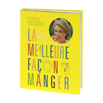 LA MEILLEURE FACON DE MANGER, JULIE ANDRIEU - ALAIN DUCASSE EDITIONS