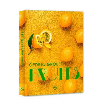 Fruits par Cédric Grolet - Editions Alain Ducasse