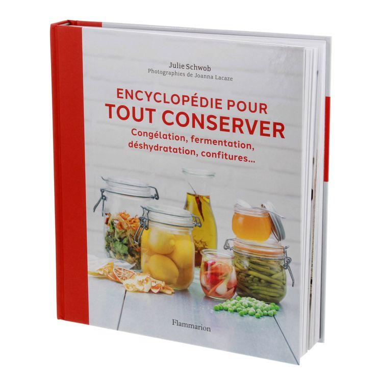 Encyclopédie pour tout conserver - Flammarion