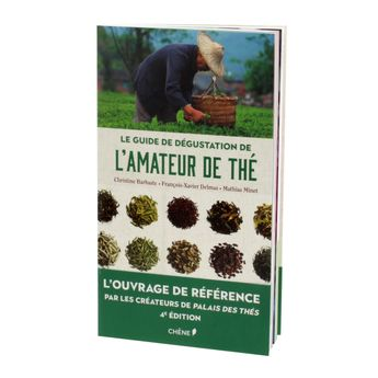LE GUIDE DE DEGUSTATION DE L'AMATEUR DU THE - CHENE