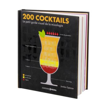 200 cocktails Le petit guide visuel de la mixologie - Editions Prisma