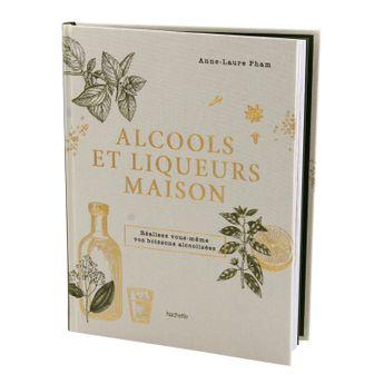 Achat en ligne Alcools et liqueurs maison - Hachette Pratique