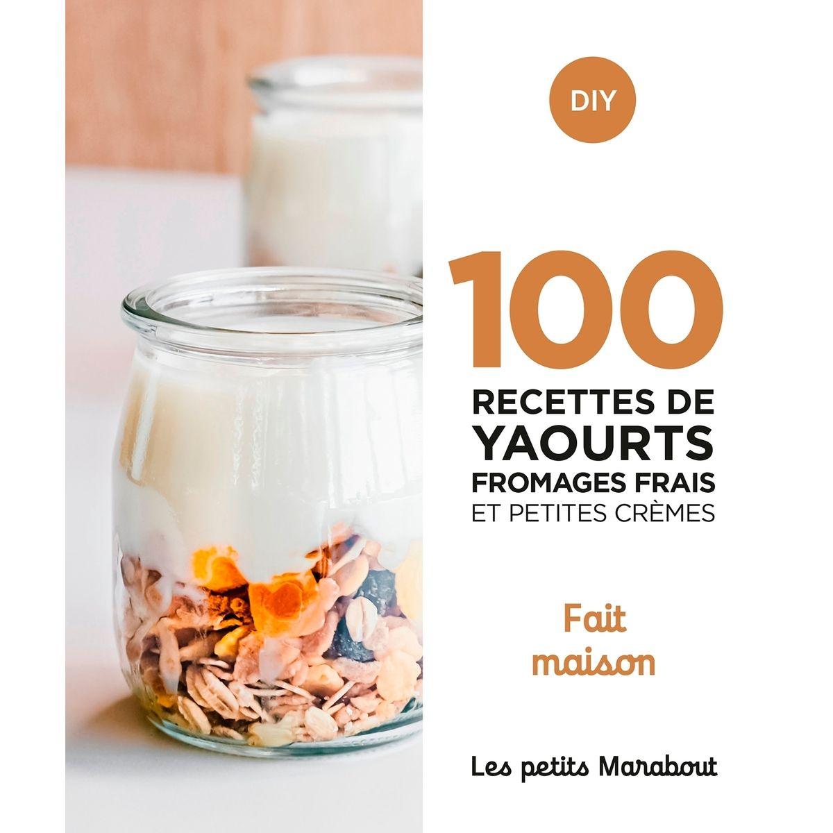 100 recettes : Yaourts fromages frais et cremes - Marabout