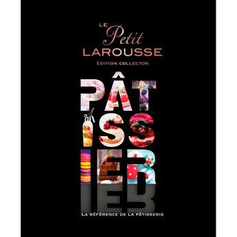 Achat en ligne Le Petit Larousse Pâtissier - Larousse