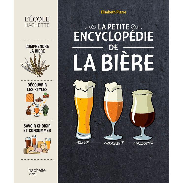 La petite encyclopédie de la bière - Hachette Pratique