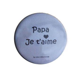 MAGNET DECAPSULEUR -  PAPA JE T´AIME - LULU CREATION
